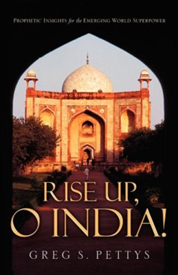 Rise Up, O India!  -     By: Greg S. Pettys