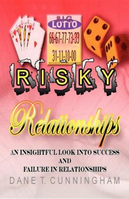 Risky Relationships  -     By: Dane T. Cunningham