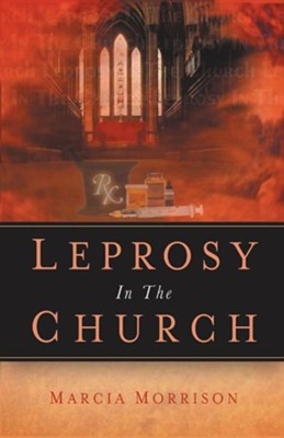 Leprosy in the Church  -     By: Marcia Morrison