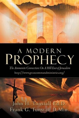 A Modern Prophecy  -     By: John H. Tunstall, Frank G. Tunstall