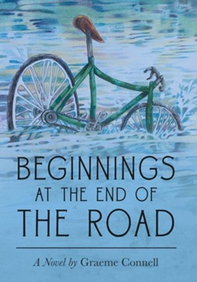 Beginnings at the End of the Road  -     By: Graeme Connell