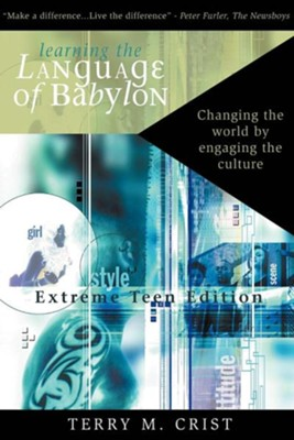 Learning the Language of BabylonExtreme Teen Edition  -     By: Terry M. Crist