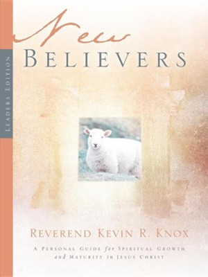 New Believers  -     By: Kevin R. Knox