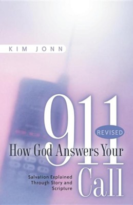 How God Answers Your 911 Call: Revised  -     By: Kim Jonn