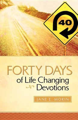 Forty Days of Life Changing Devotions  -     By: Jane E. Morin