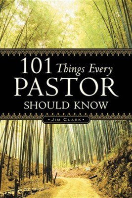 101 Things Every Pastor Should Know  -     By: Jim Clark