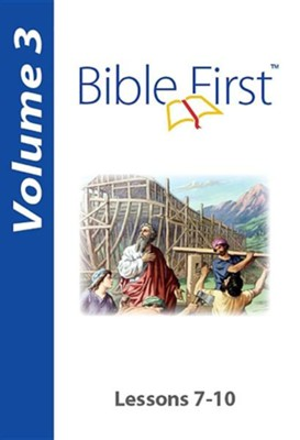 Bible First: Volume 3, Lessons 7-10  -     By: Euro Team Outreach Staff