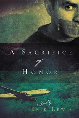 A Sacrifice of Honor  -     By: Erik Lewis