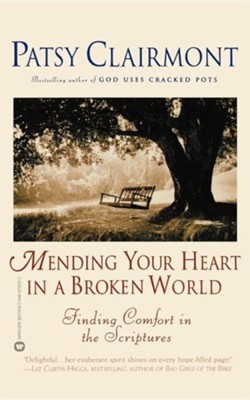 Mending Your Heart in a Broken World   -     By: Patsy Clairmont