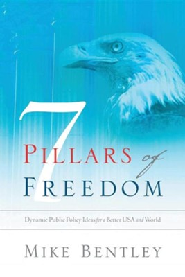 7 Pillars of Freedom  -     By: Mike Bentley