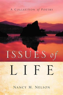Issues of Life  -     By: Nancy M. Nelson