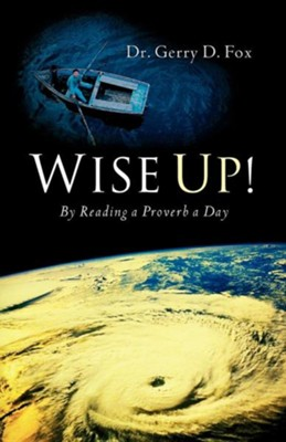 Wise Up!  -     By: Gerry D. Fox