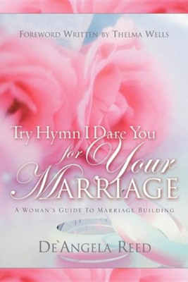 Try Hymn I Dare You for Your Marriage  -     By: De'Angela Reed