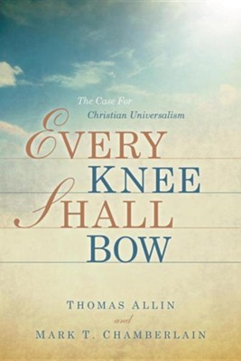 Every Knee Shall Bow  -     By: Mark T. Chamberlain, Thomas Allin