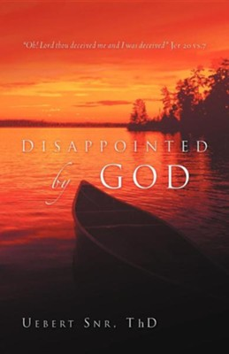 Disappointed by God  -     By: Uebert Snr