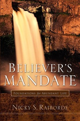 Believer's Mandate  -     By: Nicky S. Raiborde