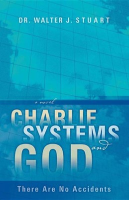 Charlie, Systems and God  -     By: Walter J. Stuart