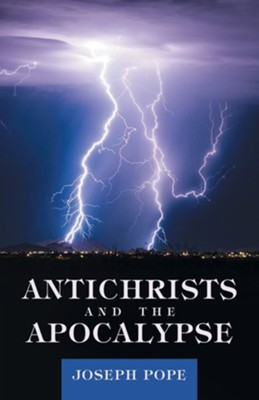 Antichrists and the Apocalypse  -     By: Joseph Pope