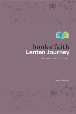 Book of Faith Lenten Journey  -     By: Henry F. French