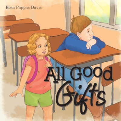 All Good Gifts  -     By: Rosa Pappas Davis