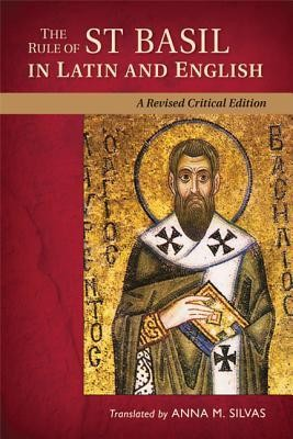 The Regula Basilii: A Revised Critical Edition  -     By: Anna M. Silvas