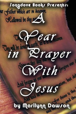 A Year in Prayer with Jesus  -     By: Marilynn Dawson