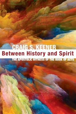 Between History and Spirit  -     By: Craig S. Keener