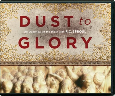 Dust to Glory: An Overview of the Bible, Messages on Audio CD   -     By: R.C. Sproul