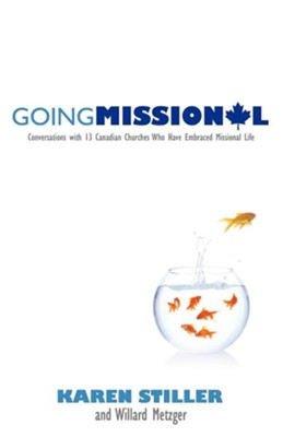 Going Missional  -     By: Karen Stiller, Willard Metzger