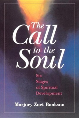 The Call to the Soul  -     By: Marjory Zoet Bankson