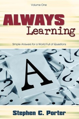 Always Learning: Volume One  -     By: Stephen C. Porter