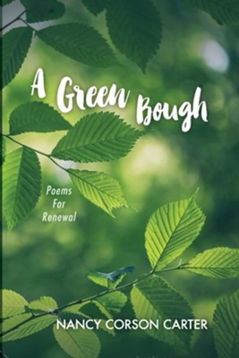 A Green Bough: Poems For Renewal  -     By: Nancy Corson Carter