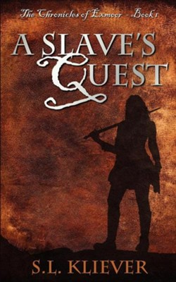 A Slave's Quest  -     By: S.L. Kliever