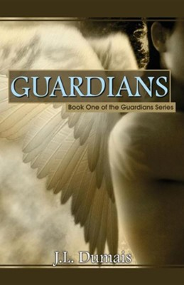 Guardians  -     By: J.L. Dumais