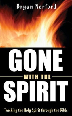 Gone with the Spirit  -     By: Bryan Norford