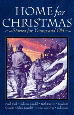 Home for Christmas: Stories for Young and Old   -     Edited By: Miriam LeBlanc