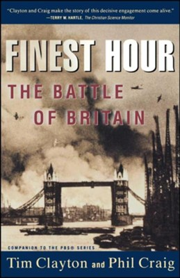 The Finest Hour: Battle Of Britain  -     By: Tim Clayton, Phil Craig
