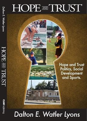 Hope And Trust: Politics, Social Development and Sports, new edition  -     By: Dalton E. Walter-Lyons
