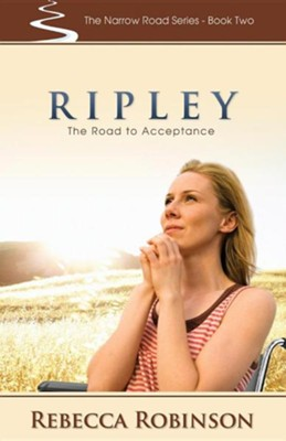 Ripley: The Road of Acceptance  -     By: Rebecca Robinson