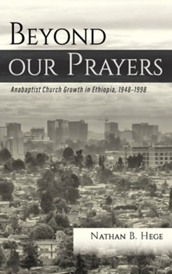 Beyond our Prayers  -     By: Nathan B. Hege