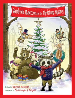 Redrick Raccoon and the Christmas Mystery   -     By: Karen H. Monteith     Illustrated By: Christopher Padgett