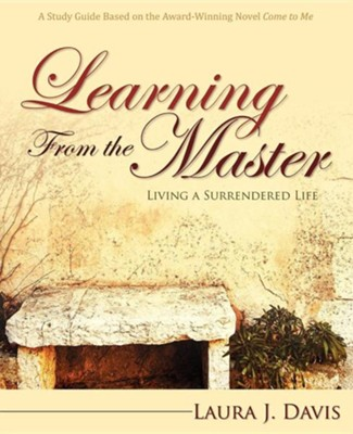 Learning from the Master: Living a Surrendered Life  -     By: Laura J. Davis