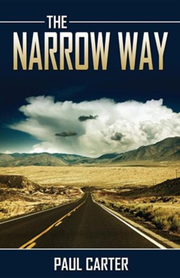 The Narrow Way  -     By: Paul Carter