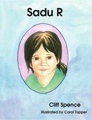 Sadu R  -     By: Cliff Spence     Illustrated By: Carol Tupper