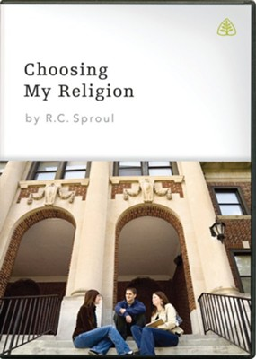 Choosing My Religion, DVD Messages   -     By: R.C. Sproul