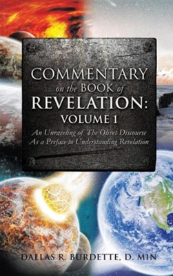 Commentary on the Book of Revelation: Volume 1  -     By: Dallas R. Burdette D.Min.