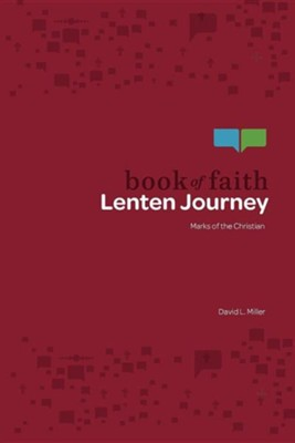 Book of Faith Lenten Journey: Marks of the Christian  -     By: David LeRoy Miller