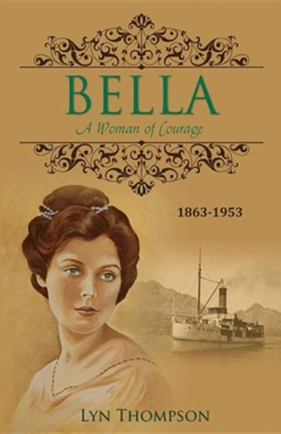 Bella - A Woman of Courage  -     By: Lyn Thompson