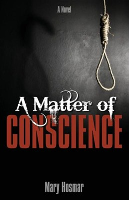 A Matter of Conscience  -     By: Mary Hosmar