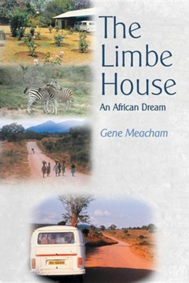 The Limbe House: An African Dream  -     By: Gene Meacham